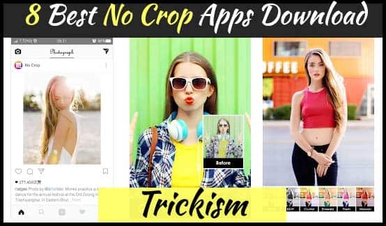 8 Best No Crop Apps Download