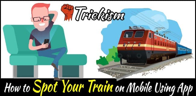 Spot Your Train on Mobile Using App