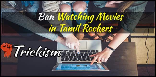 Ban Watching Movies in Tamil Rockers
