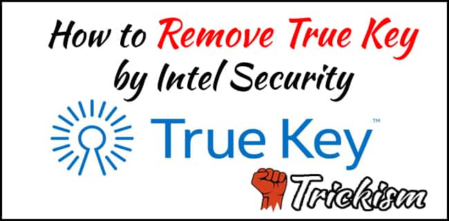 How to Remove True Key by Intel Security