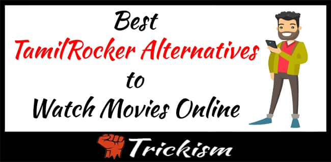 Best TamilRockers Alternatives