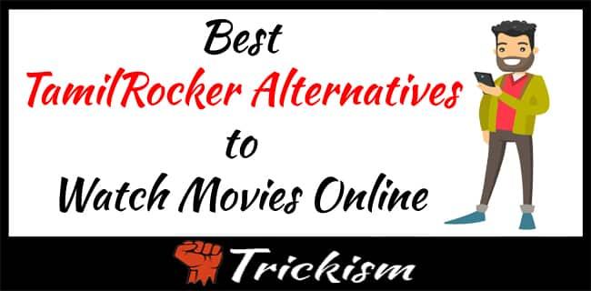 Best TamilRockers Alternatives