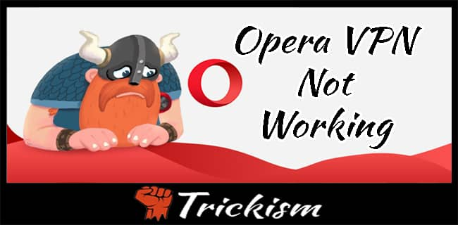 Opera VPN Not Working